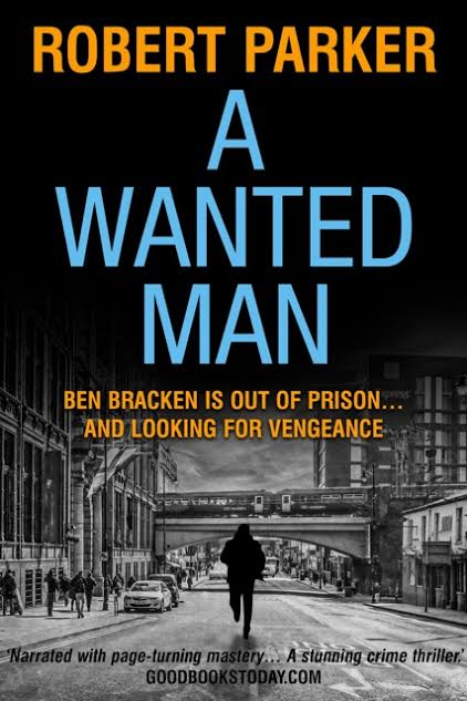 The Story Behind A Wanted Man by Robert Parker